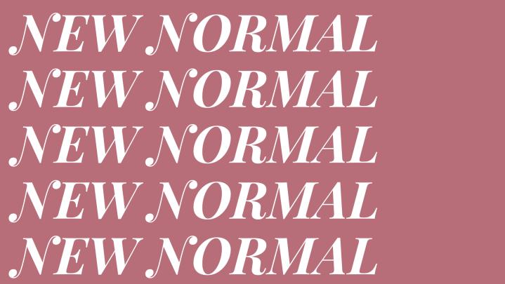 "I Don't Want a ""Return toNormal"""