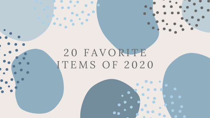20 Favorite Items from 2020