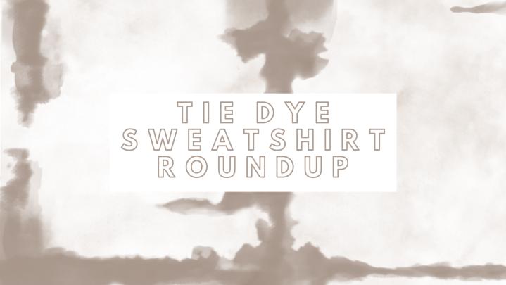 Tie Dye SweatshirtRoundup